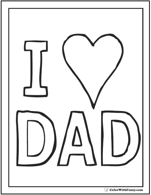 I love Dad Father's Day coloring card with heart.  #FathersDayColoringPages and #KidsColoringPages at ColorWithFuzzy.com