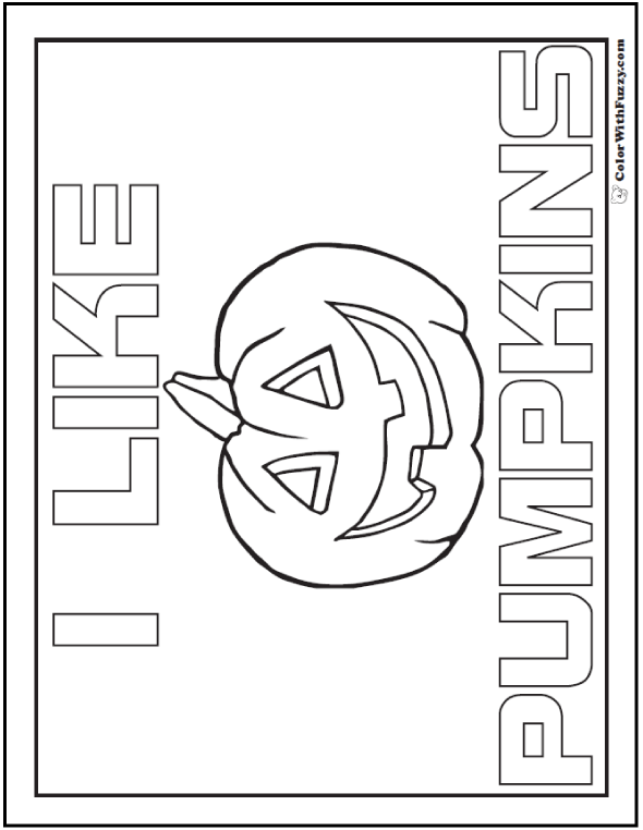 Pumpkin Coloring Page And Poster: I Like Pumpkins